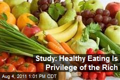 Study: Healthy Eating Is Privilege of the Rich