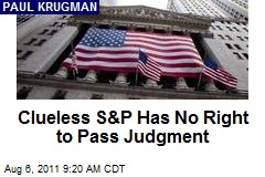 Clueless S&P Has No Right to Pass Judgment