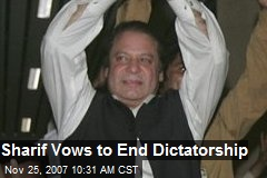 Sharif Vows to End Dictatorship