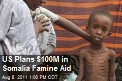 US Plans $100M in Somalia Famine Aid