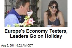 European Economy, Euro Faltering: Leaders Still Take Summer Vacations