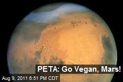 PETA: Go Vegan, Mars!