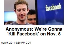 Anonymous Hackers: We're Gonna 'Kill Facebook' on November 5, Guy Fawkes Day