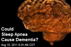 Could Sleep Apnea Cause Dementia?