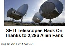 SETI Telescopes Back On, Thanks to 2,286 Alien Fans