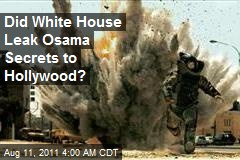 Were Osama Takedown Secrets Leaked to Hollywood?
