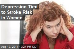 Depression Tied to Stroke Risk in Women