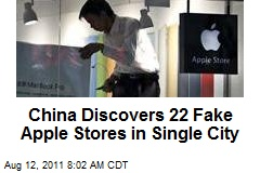 China Discovers 22 Fake Apple Stores in Single City