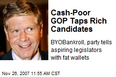 Cash-Poor GOP Taps Rich Candidates