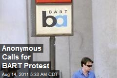 Anonymous Calls for BART Protest
