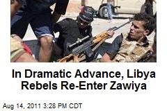 In Dramatic Advance, Libya Rebels Re-Enter Zawiya