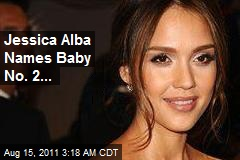 You'll Never Guess Jessica Alba's New Baby's Name