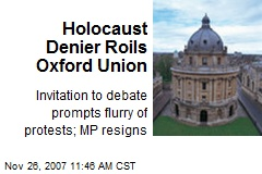 Holocaust Denier Roils Oxford Union