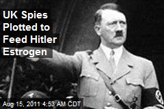 UK Spies Plotted to Feed Hitler Estrogen