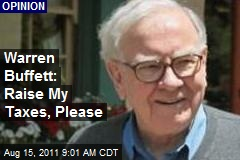 Warren Buffett: Raise My Taxes, Please