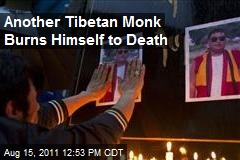 Another Tibetan Monk Burns Himself to Death