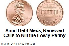 Amid Debt Mess, Renewed Calls to Kill the Lowly Penny