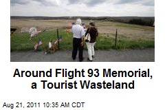 Around Flight 93 Memorial, a Tourist Wasteland