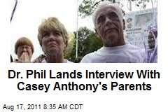 Dr. Phil Lands Interview With Casey Anthony's Parents