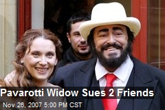 Pavarotti Widow Sues 2 Friends