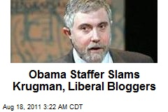 Obama Staffer Slams Krugman, Liberal Bloggers