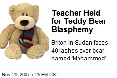 Teacher Held for Teddy Bear Blasphemy