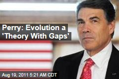 Rick Perry: Evolution a Theory With Gaps