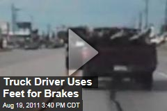Video: Truck Driver Uses Feet as Brakes