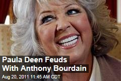 Paula Deen Feuds With Fellow Celebrity Chef Anthony Bourdain