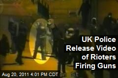 British Police Release Video of Rioters Firing Guns