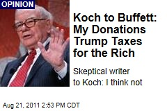 Charles Koch to Warren Buffett: My Donations Trump Taxes for the Rich; Skeptical Writer to Koch: I Think Not