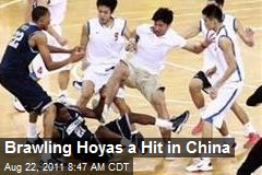 Brawling Hoyas a Hit in China