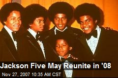 Jackson Five May Reunite in '08