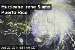 Hurricane Irene Slams Puerto Rico