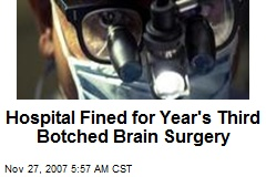 Hospital Fined for Year's Third Botched Brain Surgery