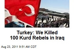 Turkey: We Killed 100 Kurd Rebels in Iraq