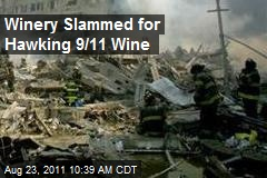 Winery Slammed for Hawking 9/11 Wine