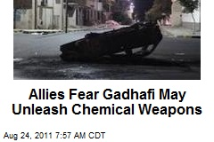 Allies Fear Gadhafi May Unleash Chemical Weapons