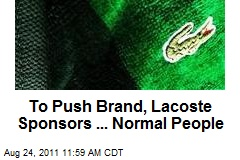 To Push Brand, Lacoste Sponsors ... Normal People