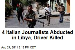 Libya Unrest: 4 Italian Journalists Abducted, Driver Killed