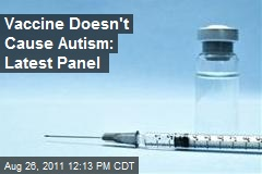 Vaccine Doesn't Cause Autism: Latest Panel