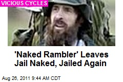 'Naked Rambler' Leaves Jail Naked, Jailed Again