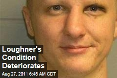 Arizona Shooting Suspect Jared Lee Loughner's Condition Worsens