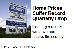 Home Prices Suffer Record Quarterly Drop