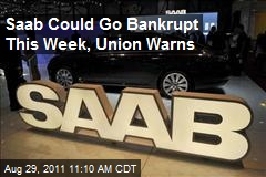 Saab Could Go Bankrupt This Week, Union Warns