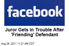Juror Convicted of Contempt of Court for 'Friending' Defendant on Facebook