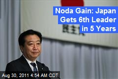 Noda Gain: Japan Gets 6th Leader in 5 Years