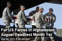 For US Forces in Afghanistan, August Deadliest Month Yet