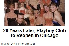 20 Years Later, Playboy Club to Reopen in Chicago