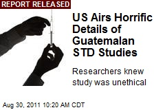 US Airs Horrific Details of Guatemalan STD Studies
